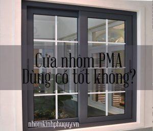 Cửa nhôm kính PMA có tốt không?