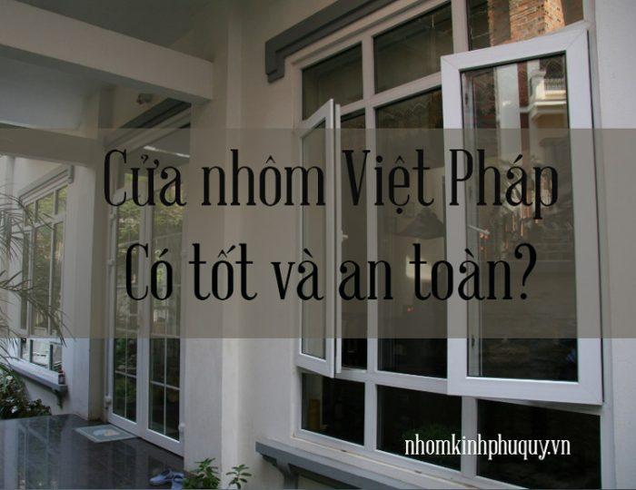 Cửa nhôm Việt Pháp có tốt và an toàn không? 1