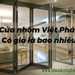 Cửa nhôm Việt Pháp giá bao nhiêu? Báo giá chi tiết