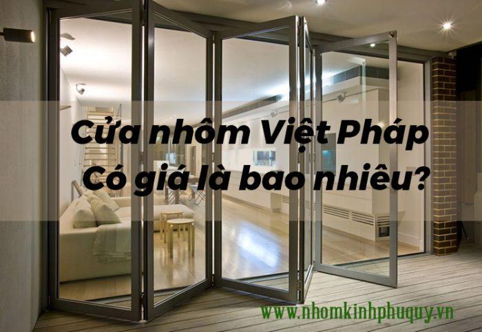 Cửa nhôm Việt Pháp giá bao nhiêu? Báo giá chi tiết 1