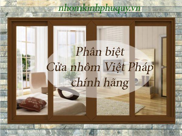 Mách cách phân biệt cửa nhôm Việt Pháp chính hãng 1