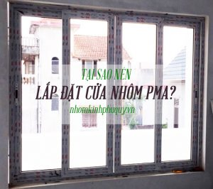 Có nên lắp đặt cửa nhôm PMA?